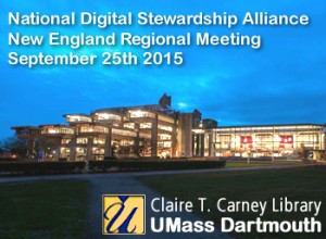 3rd Annual New England Regional Meeting of the National Digital Stewardship Alliance, held at the University of Massachusetts, Dartmouth, 25 September 2015.