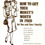 "Cover of ""How to Get Your Money's Worth in Food for You and Your Family"" pamphlet, 1966, published by the Massachusetts Department of Public Health Nutrition Section."