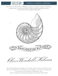 Oliver Wendell Holmes' bookplate. The nautilus shell is a theme in Holmes' work, and is the inspiration for the design of his bookplate. It also serves as inspiration for the Center for the History of Medicine's logo.