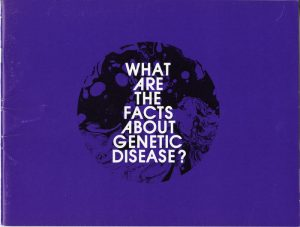 """What Are the Facts about Genetic Disease?"" pamphlet, undated, published by the National Institute of Health. H MS c477."