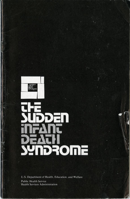 """The Sudden Infant Death Syndrome"" pamphlet, 1976, published by the U.S. Department of Health, Education, and Welfare. H MS c477."