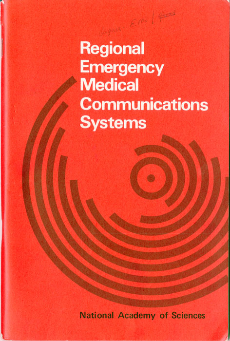 """Regional Emergency Medical Communication Systems"" pamphlet, 1978, published by the National Academy of Sciences. H MS c477."