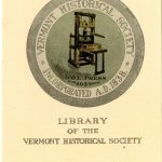 """Library of the Vermont Historical Society"" ""Daye Press 1639"" ""Vermont Historical Society Incorporated A.D. 1838"""