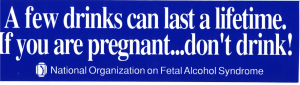 "Blue bumper sticker with white text reading ""A few drinks can last a lifetime. If you are pregnant...don't drink!"""